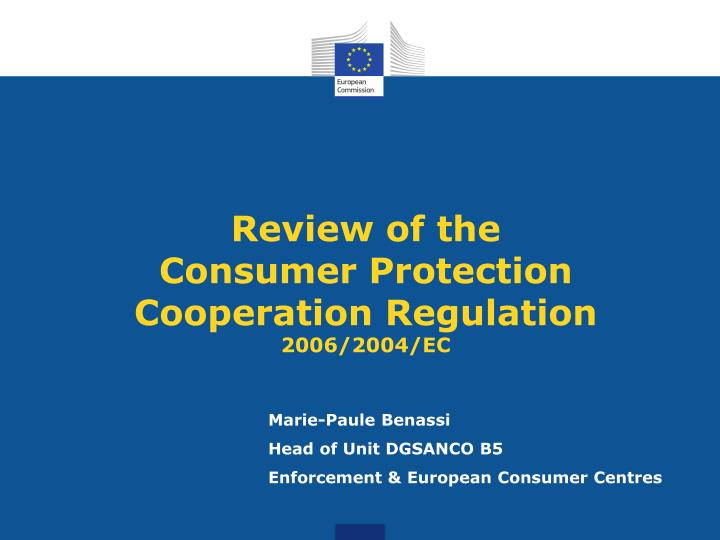 review of the consumer protection cooperation regulation 2006 2004 ec n.