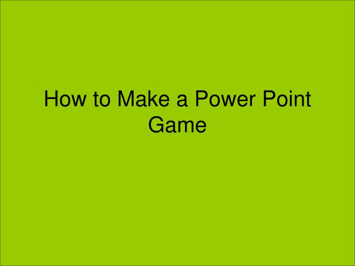 how to make a power point game n.