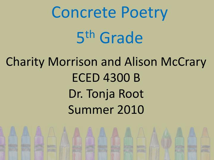 charity morrison and alison mccrary eced 4300 b dr tonja root summer 2010 n.