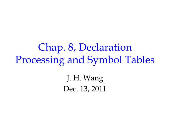 chap 8 declaration processing and symbol tables n.