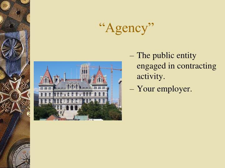 """Agency"""