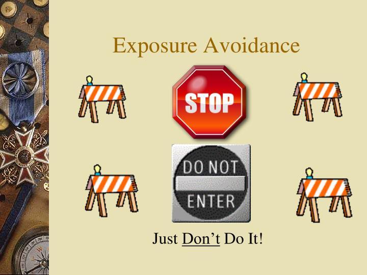 Exposure Avoidance