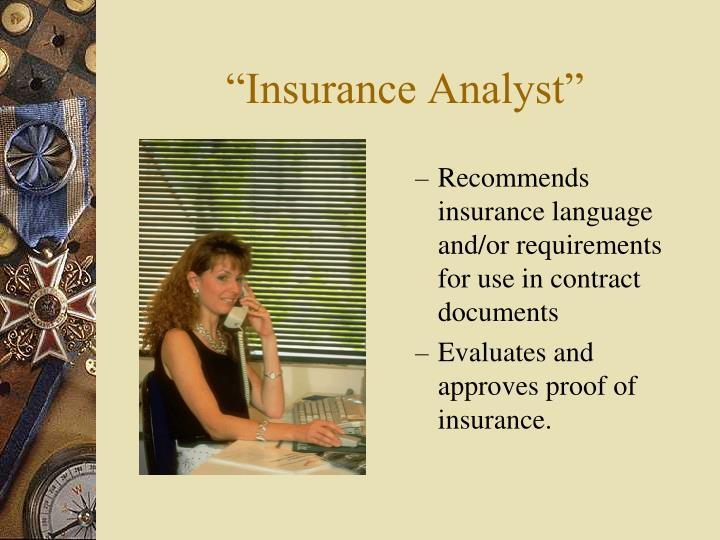 """Insurance Analyst"""