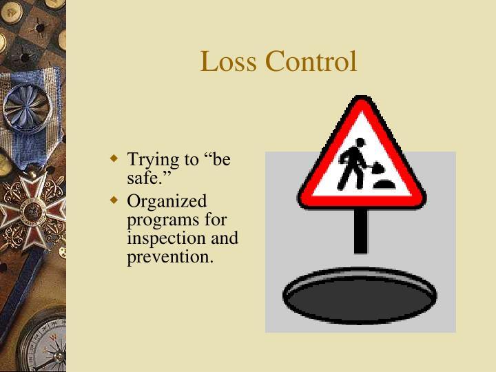 Loss Control