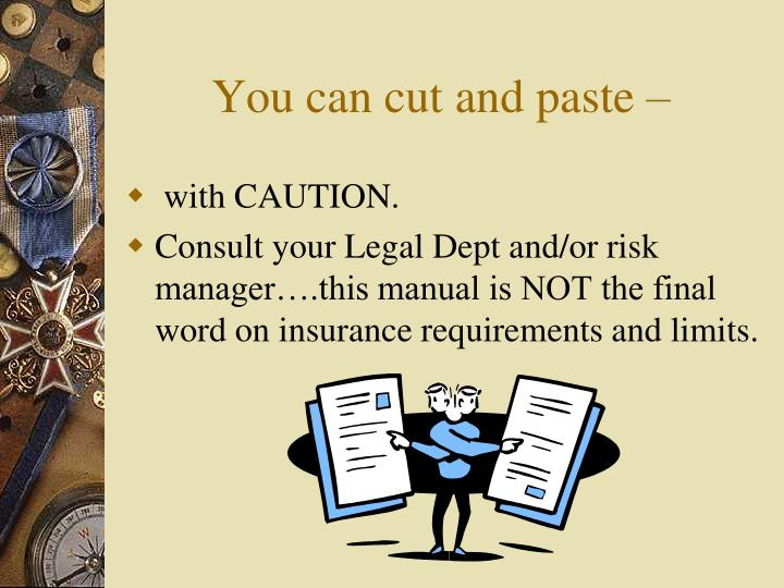 You can cut and paste –