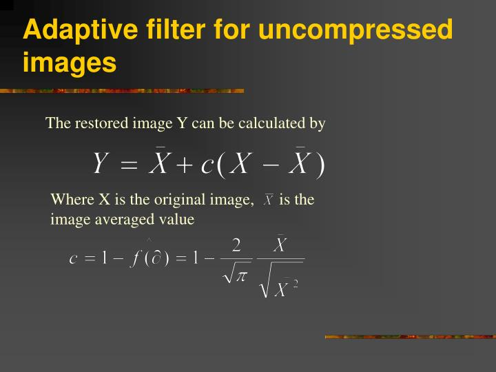 Adaptive filter for uncompressed images