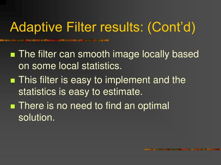 Adaptive Filter results: (Cont'd)