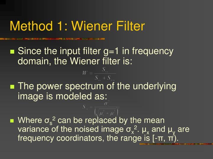 Method 1: Wiener Filter