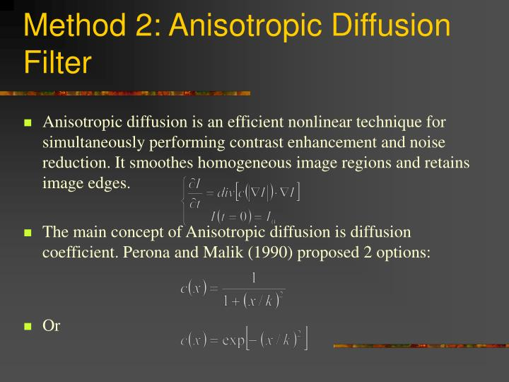 Method 2: Anisotropic Diffusion Filter