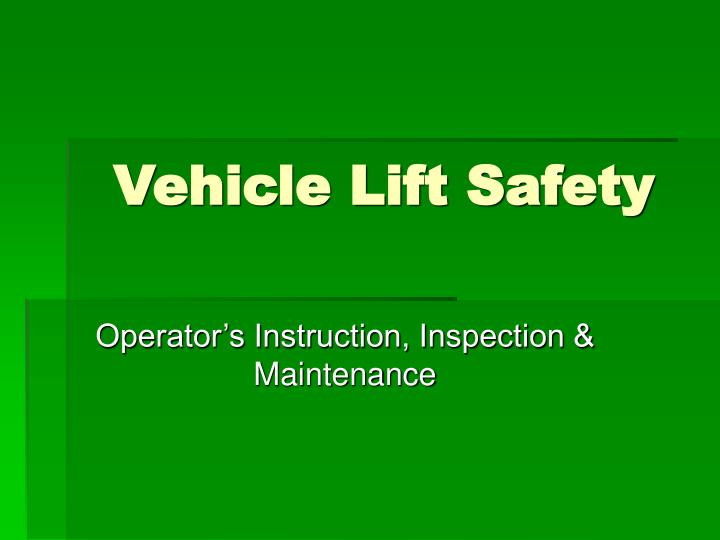 vehicle lift safety n.