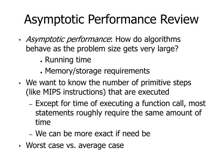 Asymptotic performance review