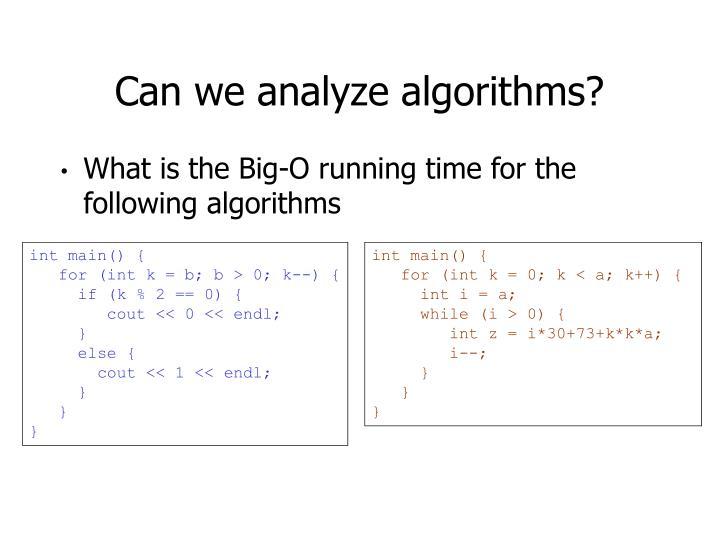 Can we analyze algorithms?