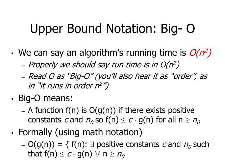 Upper Bound Notation: Big- O