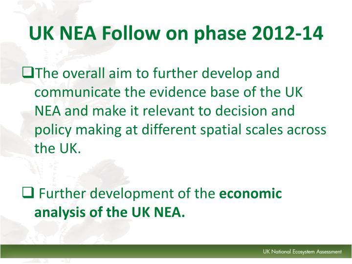 UK NEA Follow on phase 2012-14