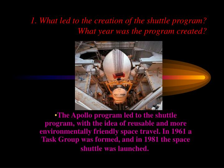 1 what led to the creation of the shuttle program what year was the program created