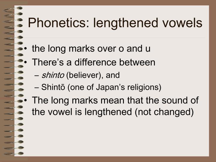 Phonetics: lengthened vowels