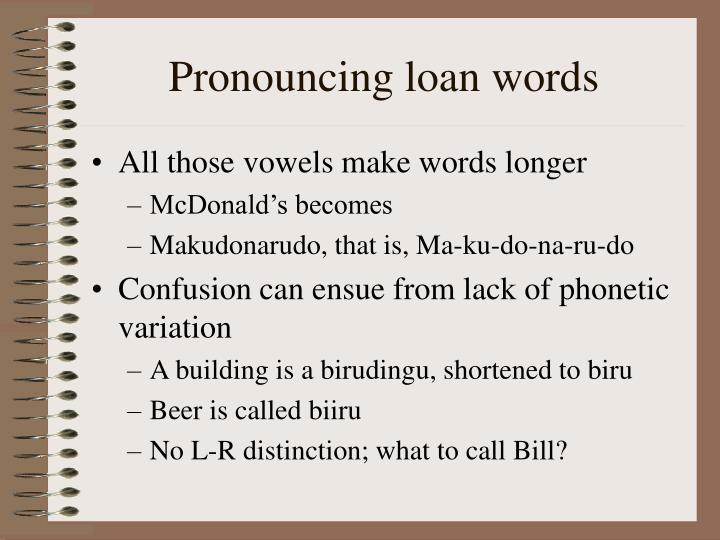 Pronouncing loan words