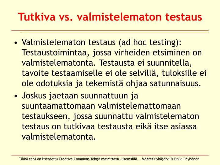 Tutkiva vs. valmistelematon testaus
