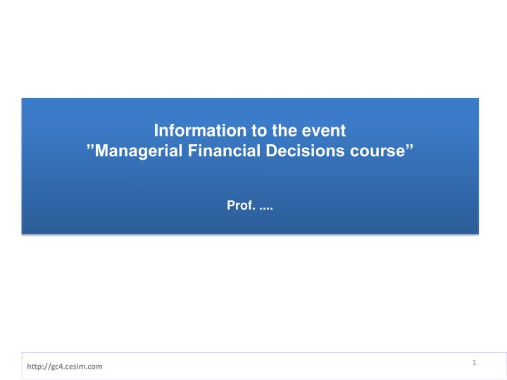 information to the event managerial financial decisions course prof n.