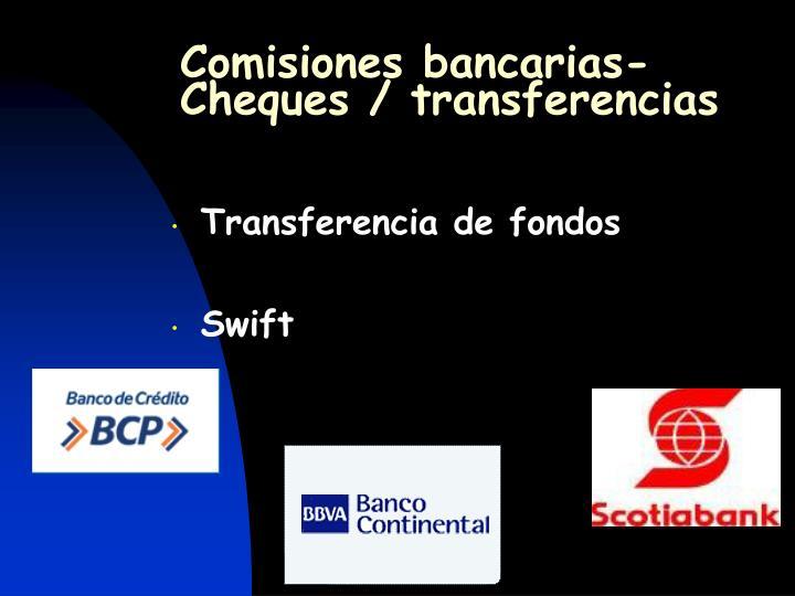 Comisiones bancarias- Cheques / transferencias