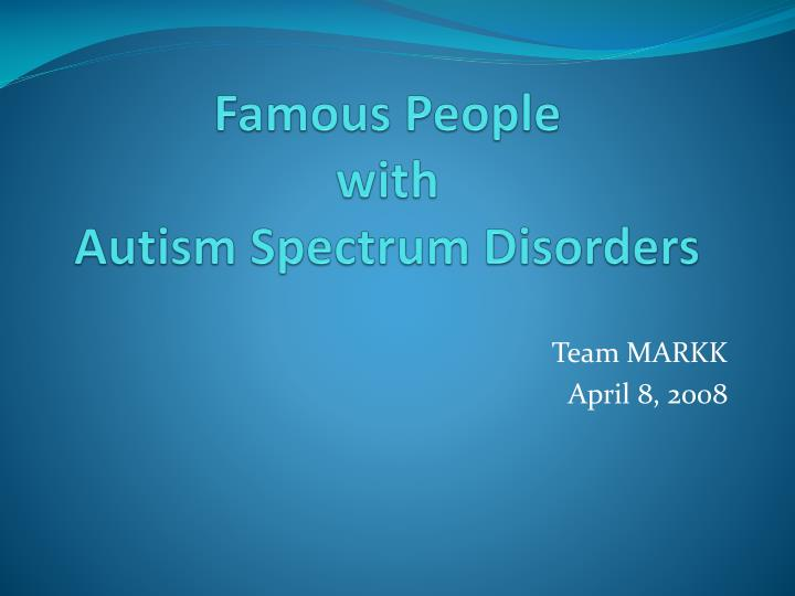 famous people with autism spectrum disorders n.
