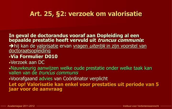 Art. 25, §2: verzoek om valorisatie