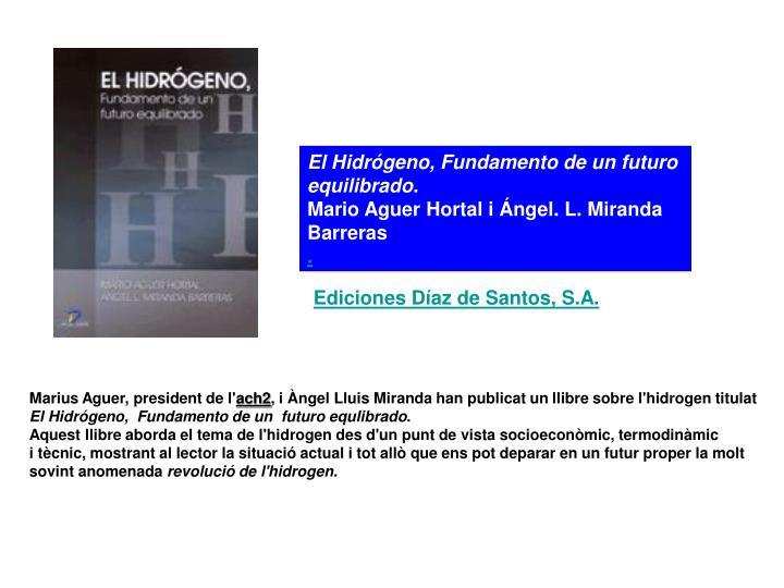 El Hidrógeno, Fundamento de un futuro equilibrado