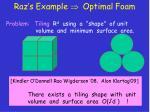 raz s example optimal foam