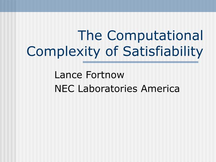 the computational complexity of satisfiability n.