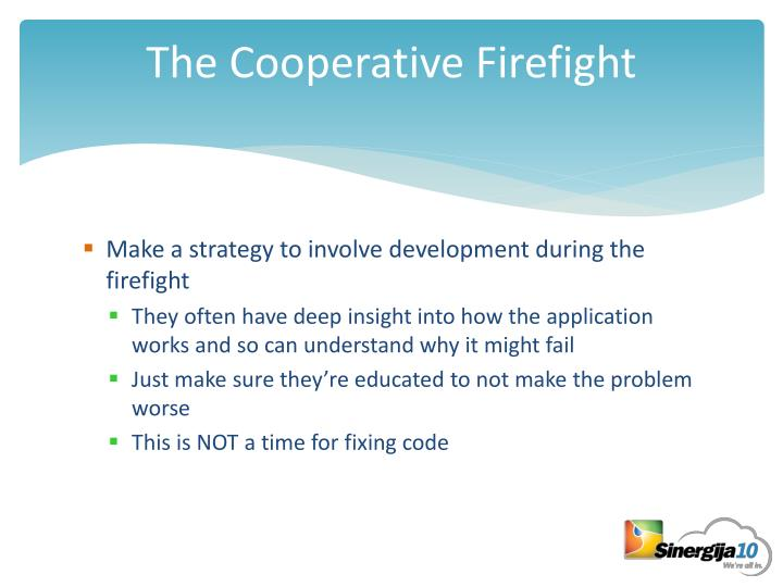 The Cooperative Firefight