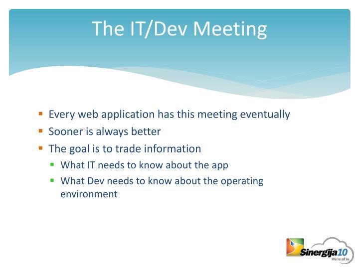 The it dev meeting