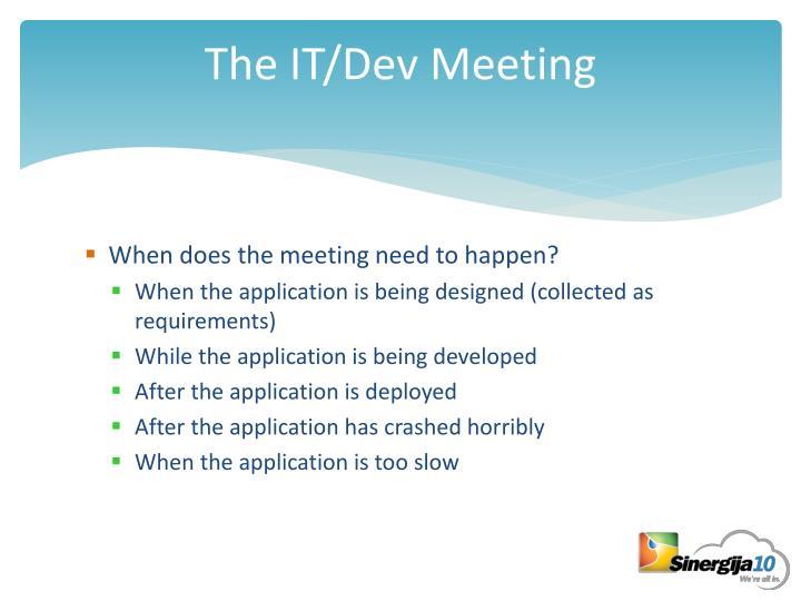 The IT/Dev Meeting
