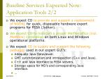 baseline services expected now application tools 2 2