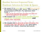 baseline services expected now hardware selection order spares