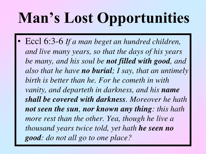 Man's Lost Opportunities