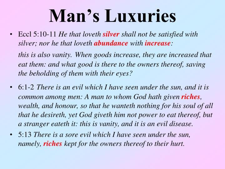 Man's Luxuries
