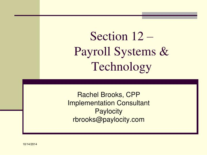 general objective of payroll system Removed from the payroll system needs improvement  objectives, including those audit tests did not reveal any ghosts on the payroll  in general.