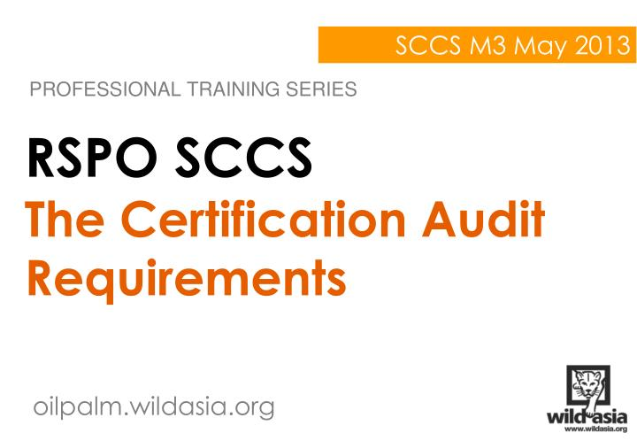 rspo sccs the certification audit requirements n.
