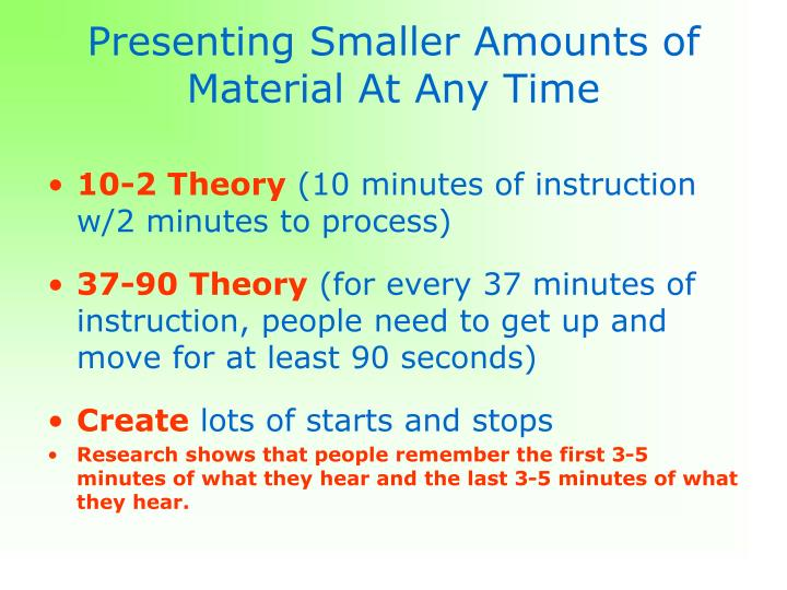 Presenting Smaller Amounts of Material At Any Time