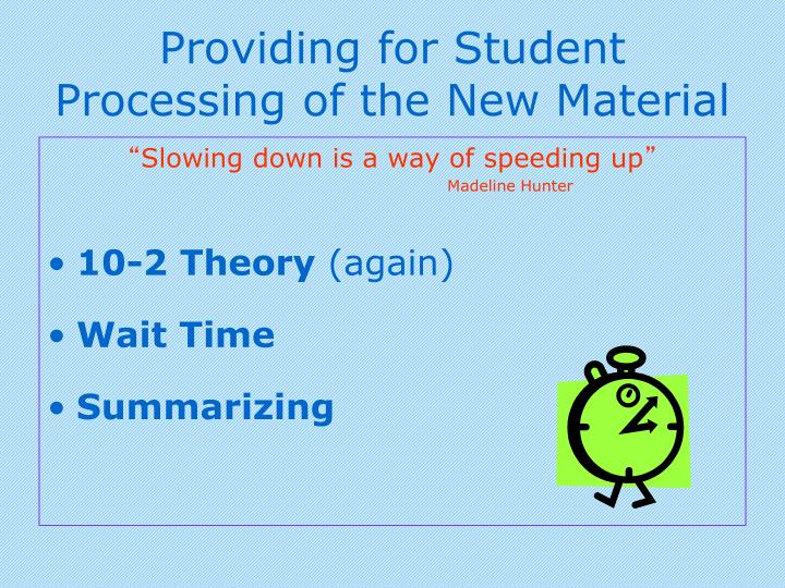 Providing for Student Processing of the New Material