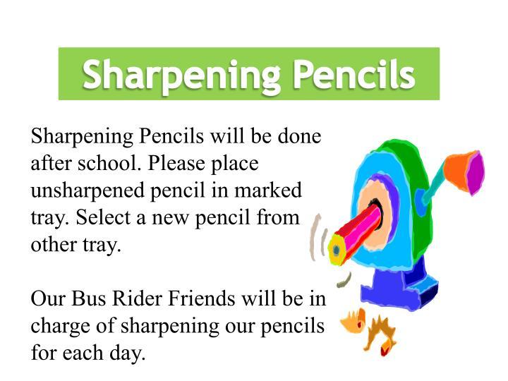 Sharpening Pencils