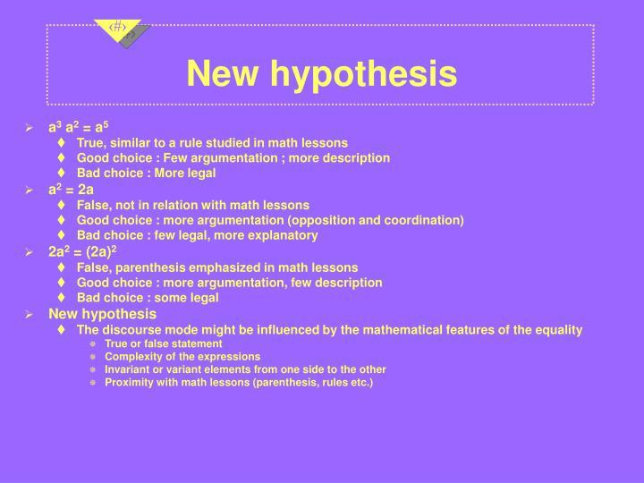 New hypothesis