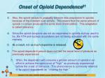 onset of opioid dependence 313