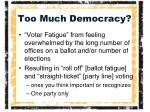 too much democracy