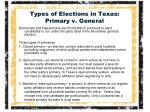 types of elections in texas primary v general