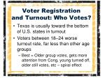 voter registration and turnout who votes