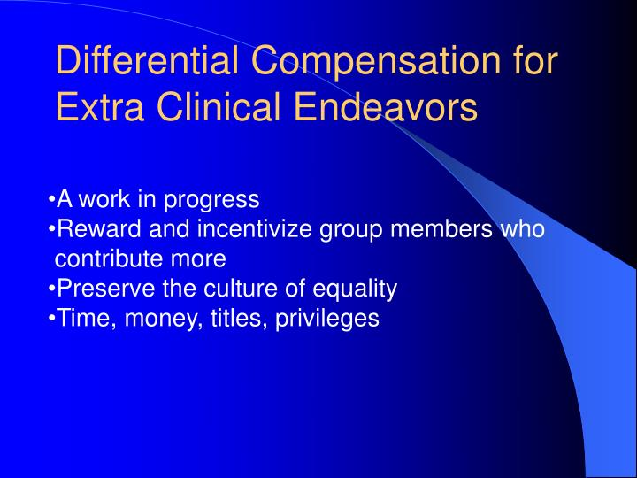 Differential Compensation for Extra Clinical Endeavors