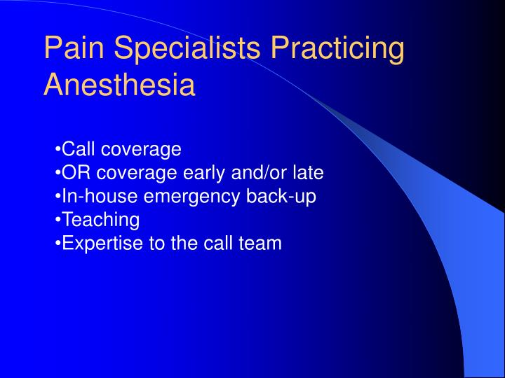 Pain Specialists Practicing Anesthesia