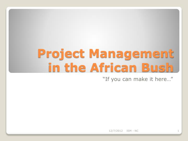 Project management in the african bush