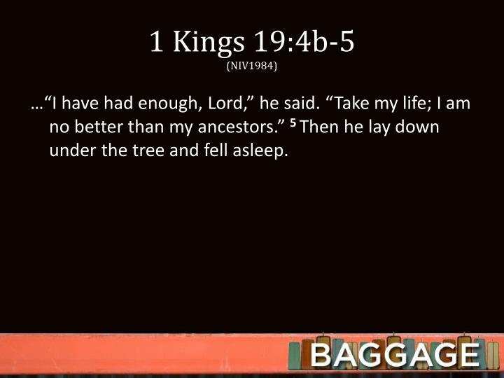 1 Kings 19:4b-5